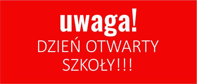 UWAGA!!!! DZIEŃ OTWARTY SZKOŁY!!!